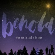 Christmas Series: Behold